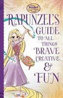 Rapunzel's Guide to All Things Brave, Creative and Fun