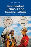 Residential schools and reconciliation : Canada confronts its history