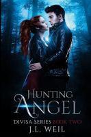 Hunting Angel: A Divisa Novel, Book 2 (Volume 2)