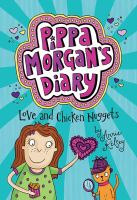 Love and Chicken Nuggets (Pippa Morgan's Diary)