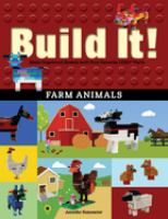 Build It! Farm Animals : Make Supercool Models With Your Favorite Lego Parts
