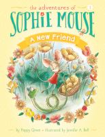 The adventures of Sophie Mouse: A new friend, Bk. 1