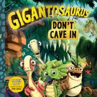 Gigantosaurus: Don?t Cave In