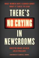 Cover of There's No Crying in Newsr