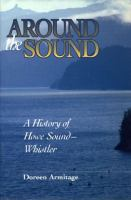 Around the Sound: A History of Howe Sound-Whistler