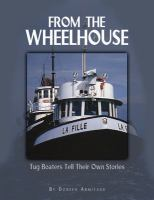 From the Wheelhouse: Tugboaters Tell Their Own Stories