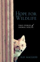 Hope for Wildlife: True Stories of Animal Rescue