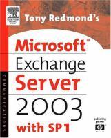 Tony Redmond's Microsoft Exchange Server 2003 With SP1