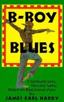 Cover of B-Boy Blues: A seriously s