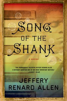 Song of the Shank, by Jeffery Renard Allen