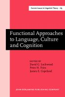Functional Approaches to Language, Culture, and Cognition