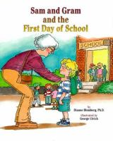 Sam and Gram and the First Day of School: A Story to Answer a Child's Questions & Soothe Fears about School