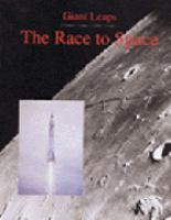 The Race to Space (Giant Leaps Series)