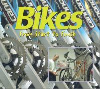 Bikes:from Start to Finish