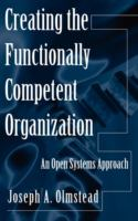 Creating the Functionally Competent Organization