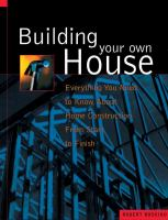 Building your Own House: Everything You Need to Know about Home Construction from Start to Finish