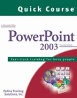 Quick Course in Microsoft Office PowerPoint 2003
