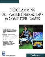 Programming Believable Characters for Computer Games