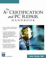 The A+ Certification and PC Repair Handbook