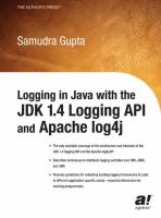 Logging in Java With the JDK 1.4 Logging API and Apache Log4j