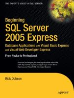 Beginning SQL Server 2005 Express Database Applications With Visual Basic Express and Visual Web Developer Express