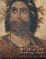 The dawn of Christian art in panel paintings and icons cover