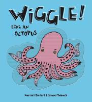 Wiggle Like an Octopus by Harriet Ziefert, book cover