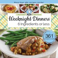 Weeknight dinners : 6 ingredients or less