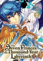 The seven princes of the thousand-year labyrinth. Volume 2