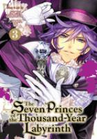 The seven princes of the thousand-year labyrinth. Volume 3