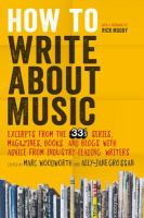 How to write about music : excerpts from the 33 1/3 series, magazines, books and blogs with advice from industry-leading writers cover