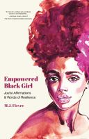 Empowered Black girl : joyful affirmations & words of resilience150 pages : illustrations ; 22 cm