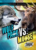Wolf Pack VS Moose