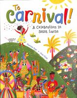 TO CARNIVAL! : a celebration in st lucia.