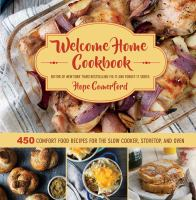 Welcome Home Cookbook: 450 comfort food recipes for the slow cooker, stovetop, a