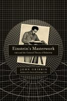 Einstein's masterwork : 1915 and the General Theory of Relativity cover