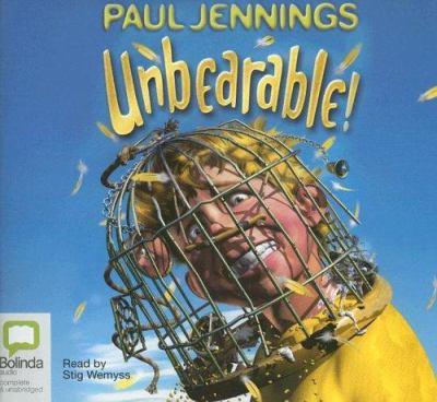 Unbearable! [sound recording] / Paul Jennings.