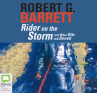 Rider on the storm [sound recording] / Robert G. Barrett.
