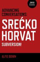 Advancing Conversations : Srećko Horvat : Subversion!