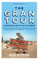 Gran tour : travels with my elders309 pages ; 20 cm