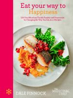 The medicinal chef : eat your way to happiness : lift your mood and tackle anxiety and depression by changing the way you eat