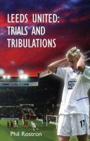 Leeds United: Trials and Tribulations