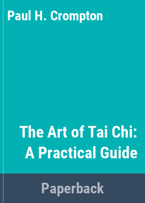 The art of tai chi / Paul Crompton.