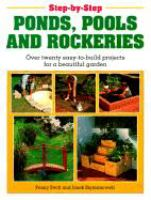 Step-by-step Ponds, Pools, and Rockeries