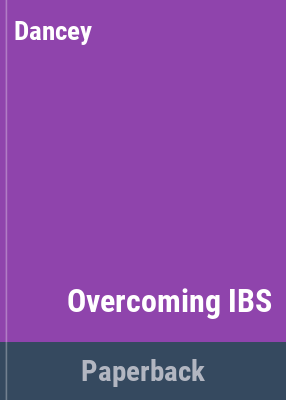 Overcoming IBS : practical help in coping with irritable bowel syndrome / Christine P. Dancey and Susan Backhouse.