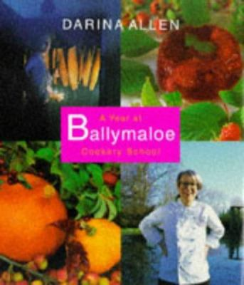 A year at Ballymaloe Cookery School / Darina Allen.