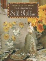 The Elegance of Silk Ribbon