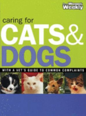 Caring for dogs & cats : with a vet's guide to common complaints.