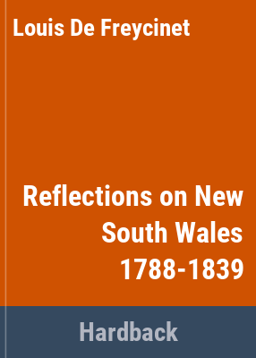 Reflections on New South Wales 1788-1839 / Louis de Freycinet.