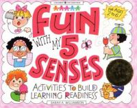 Fun with my 5 senses : activities to build learning readiness